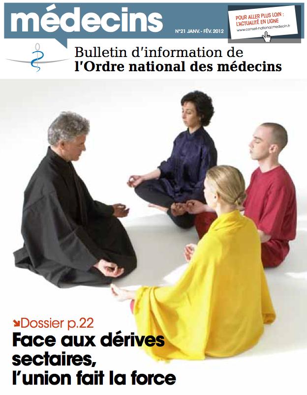 """Quand le Conseil de l'ordre des médecins veut illustrer un dossier sur les """"dé""""rives sectaires"""", il présente une séance de méditation en une de son bulletin (n°21 janvier 2012)."""