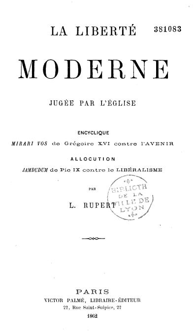 """""""La liberté moderne, jugée par l'Église"""" : encyclique """"Mirari vos"""" de Grégoire XVI contre """"l'Avenir""""."""